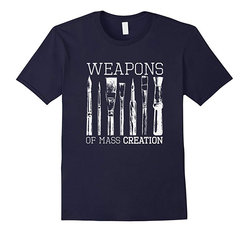 Weapons Of Mass Creation Paint Brushes Artist Painter Shirt-TD