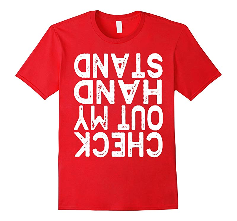 Check Out My Handstand T-Shirt Cool Sport Gift Shirt-RT