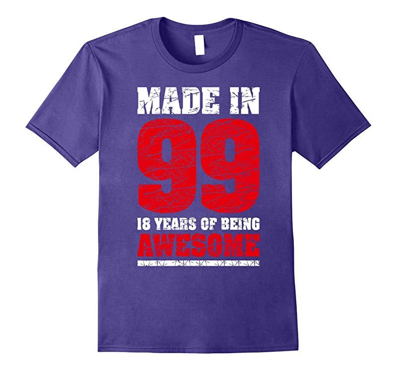 18 th Birthday Gift T-Shirt Made In 99 nice 17 yrs old shirt-RT