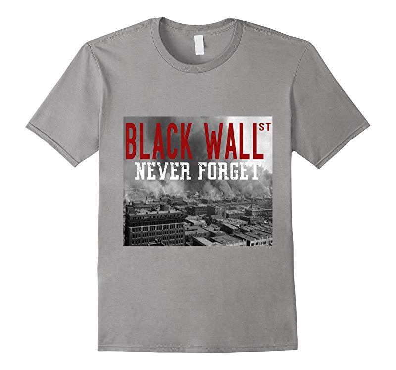 Black Wall Street - Never Forget T-Shirt-TD