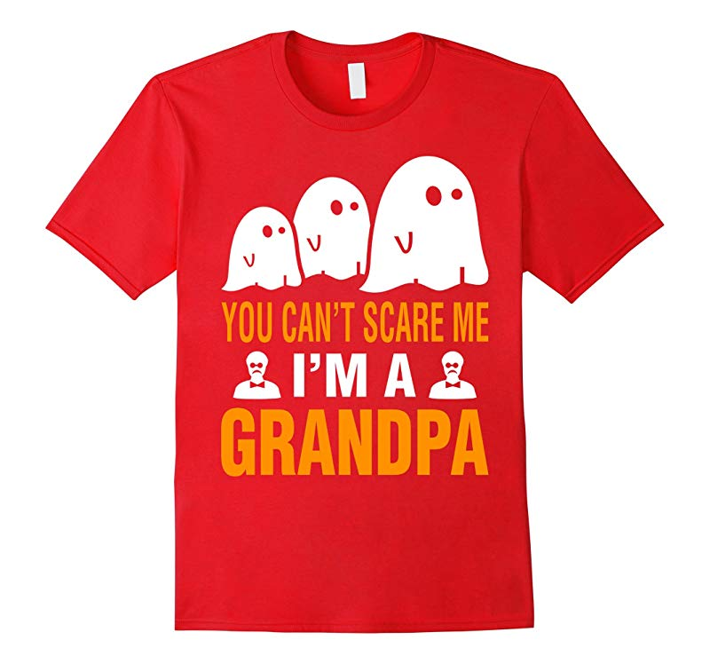 You cant scare me I am a Grandpa Halloween T-Shirt-RT