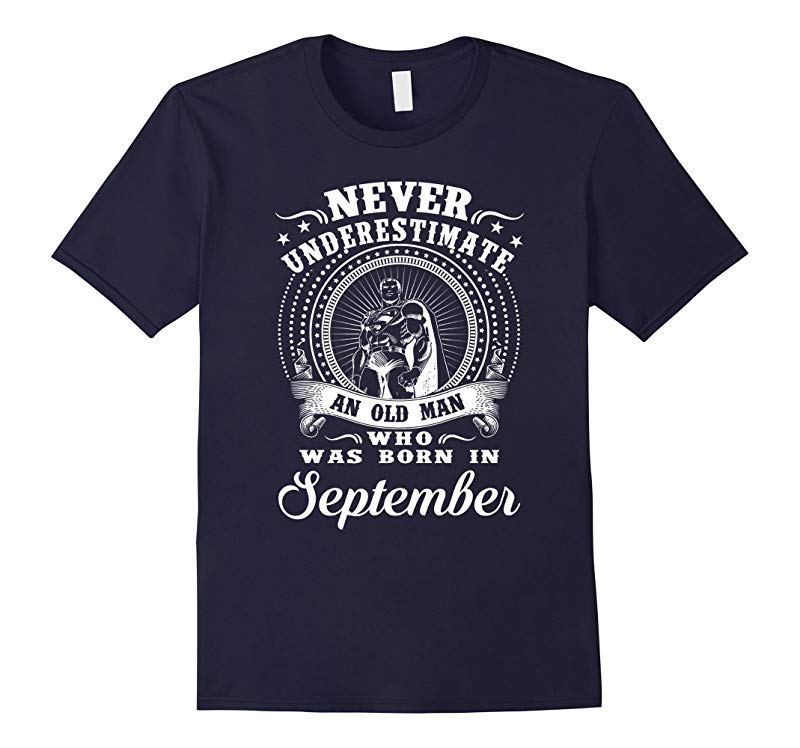An old man who was born in September T-shirt-RT
