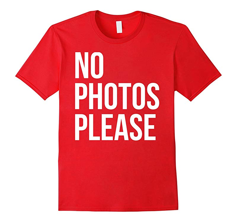 No Photos Please T-shirt-RT