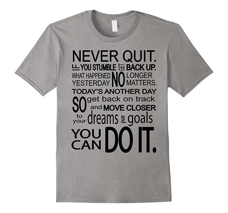 Faith Shirts You Can Do It So Never Quit T-Shirt-TD