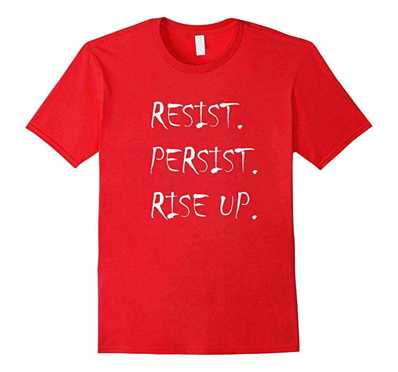 Resist, Persist, Rise Up, Feminist Movement T-Shirt-RT