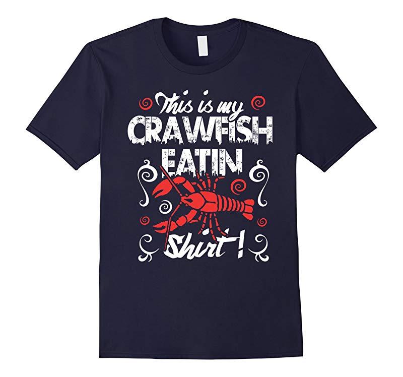 Crawfish T Shirt This is My Crawfish Eatin' Shirt Cajun Boil-RT