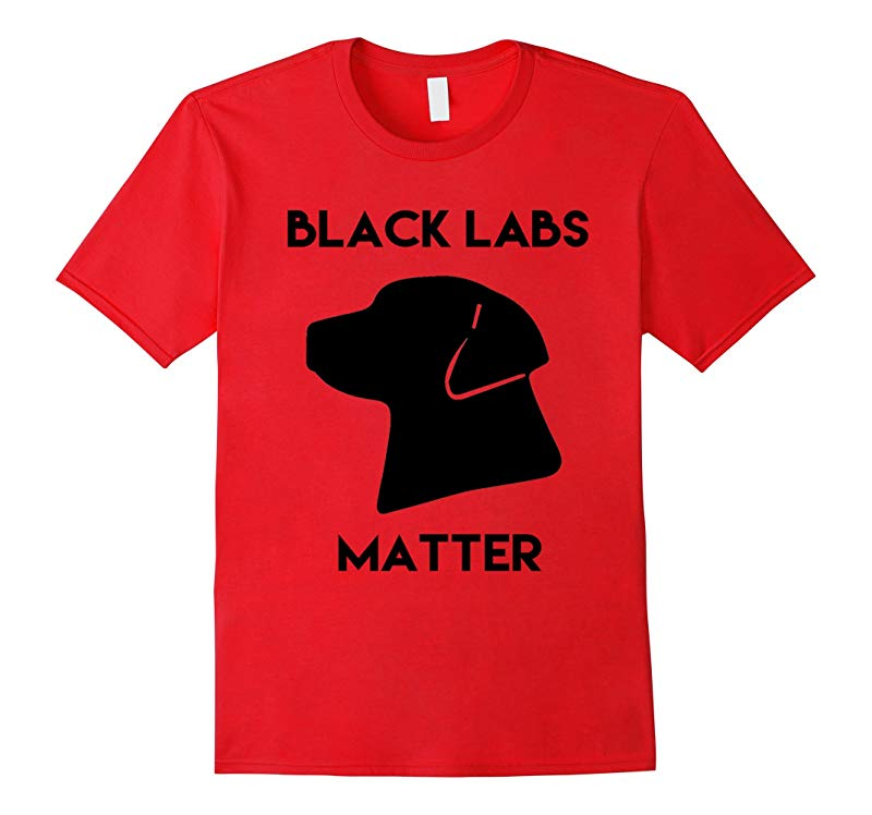 Black Labs Matter Animal Lover T-Shirt Labrador Retriever-RT