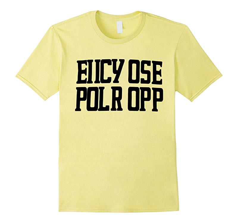 Eiicy Ose Polr Opp Funny Shirt-axz