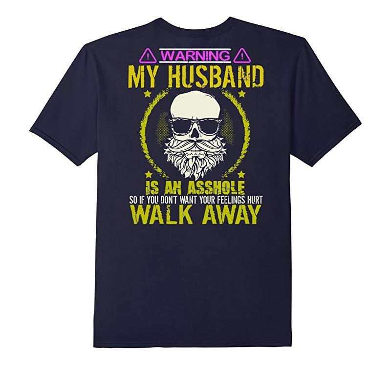 My Husband Is An Asshole T-Shirt - Warning Funny-RT