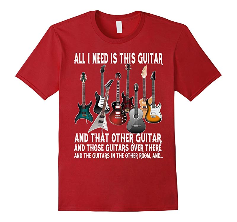 All I Need Is This Guitar Funny T-Shirt-RT