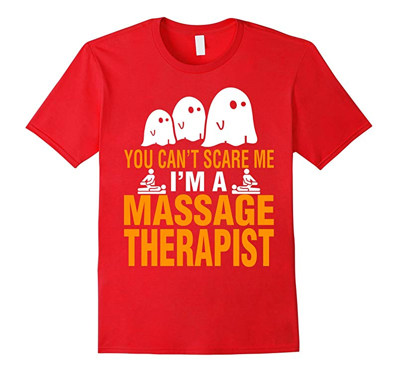 You cant scare me I am a Massage Therapist Halloween T-Shirt-RT