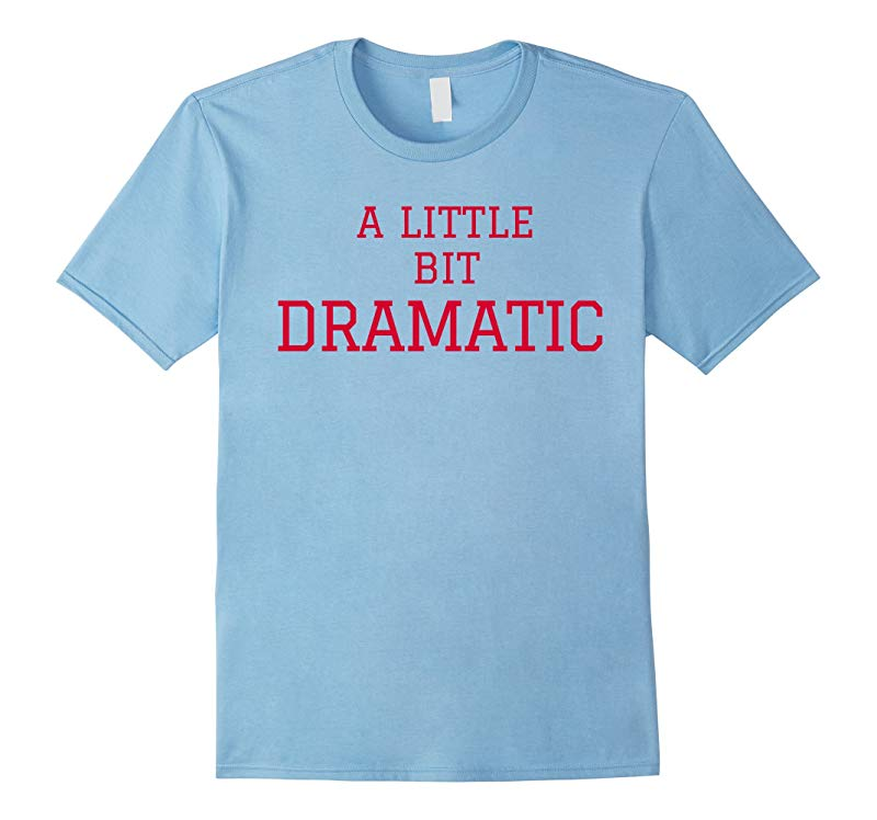 A Little Bit Dramatic Regina George T-Shirt-RT