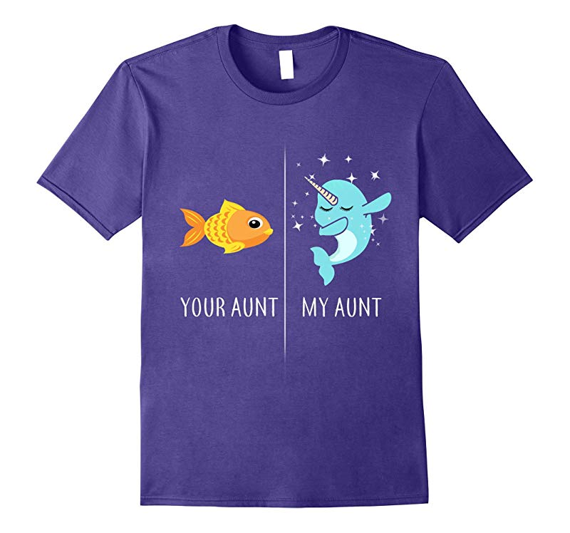 Your Aunt My Aunt Cute Dabbing Narwhal T-Shirt Aunt Shirt-RT