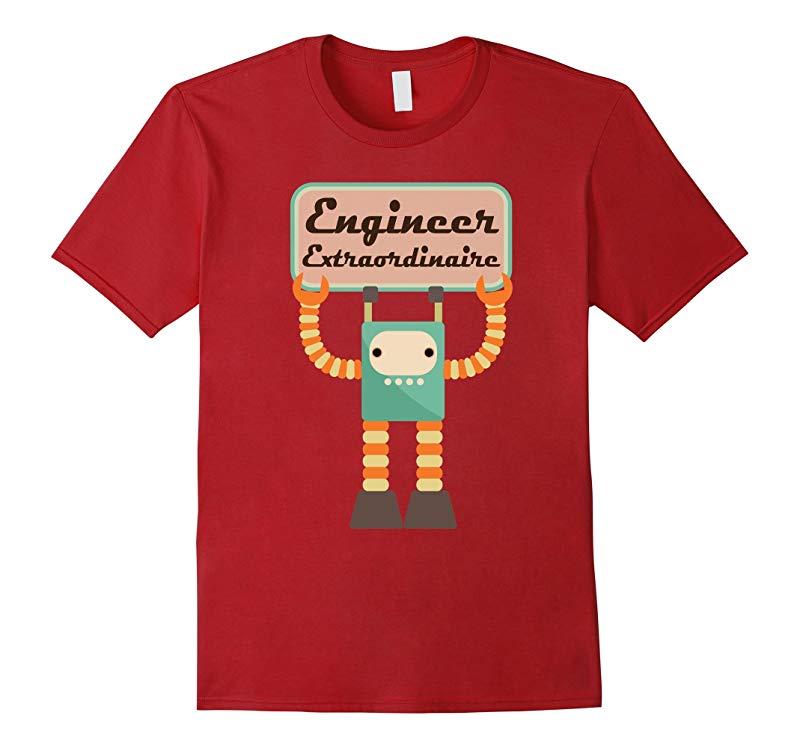 Engineer Extraordinaire Tee Engineering Robot T-shirt-RT