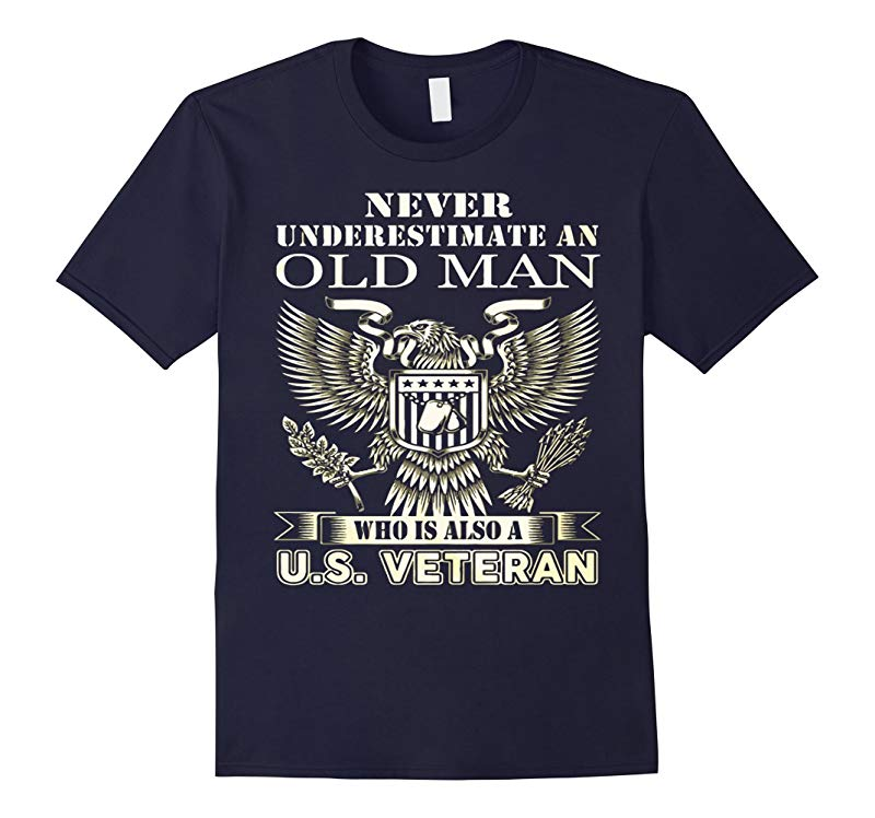 Veteran shirt  NEVER UNDERESTIMATE AN OLD MAN T-shirt-RT