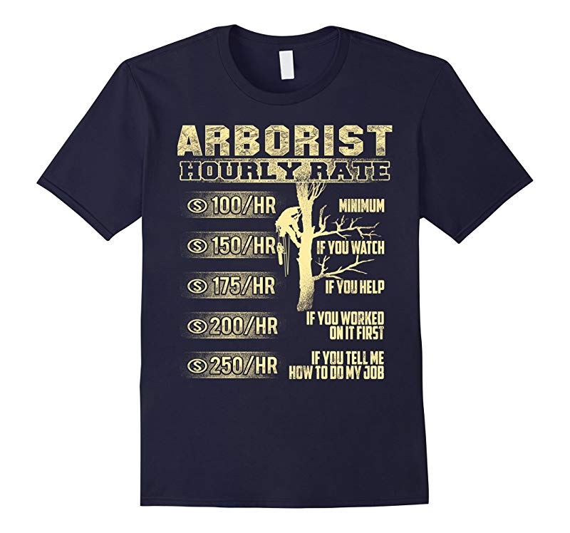Arborist Hourly Rate Funny T-Shirt-TJ