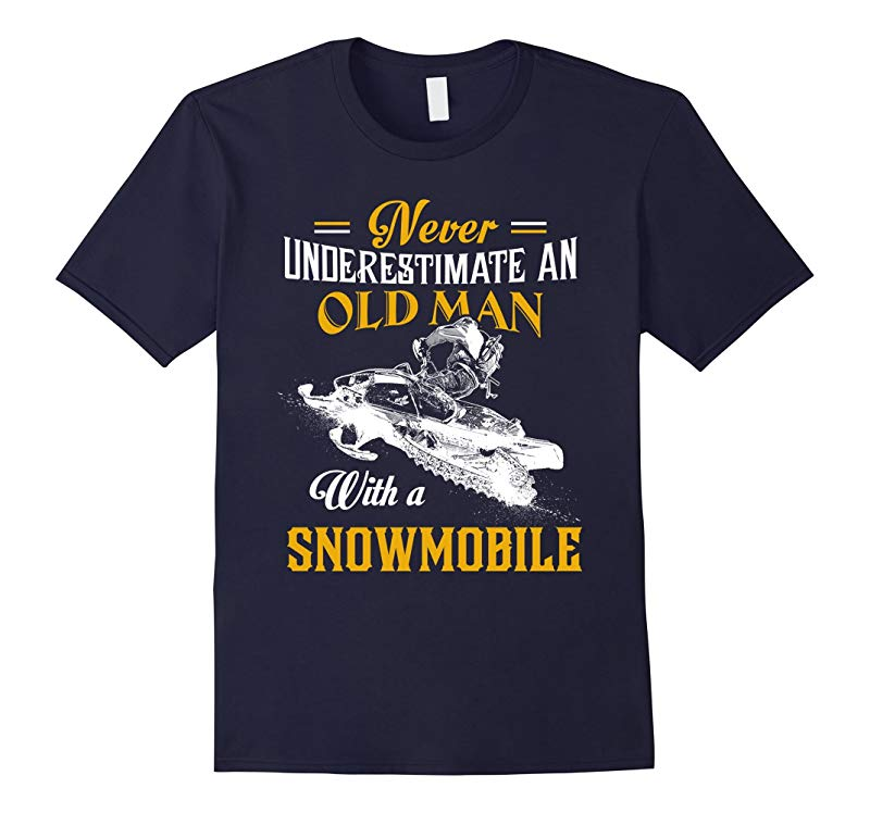 Funny Snowmobile Shirts - Oldman With A Snowmobile-RT
