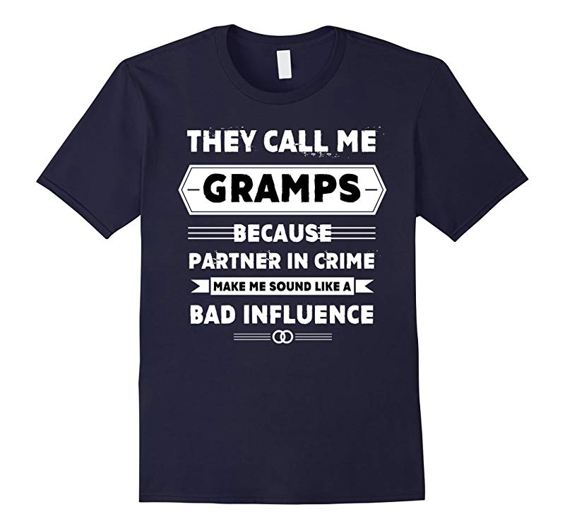 They Call Me Gramps Because Partner In Crime T Shirt-RT