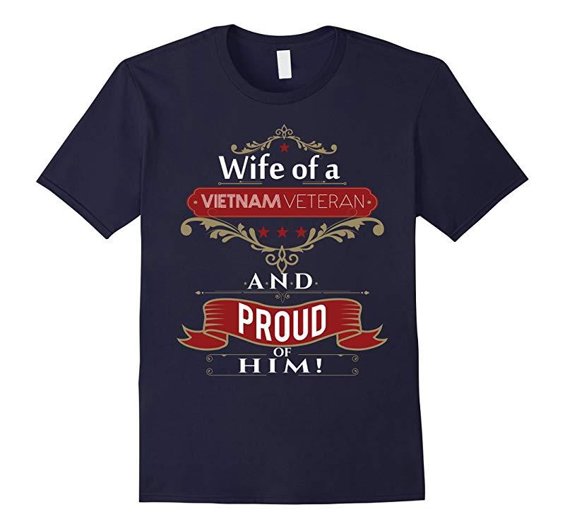 Veteran Wife - Wife of a Vietnam Veteran and proud T-shirt-RT