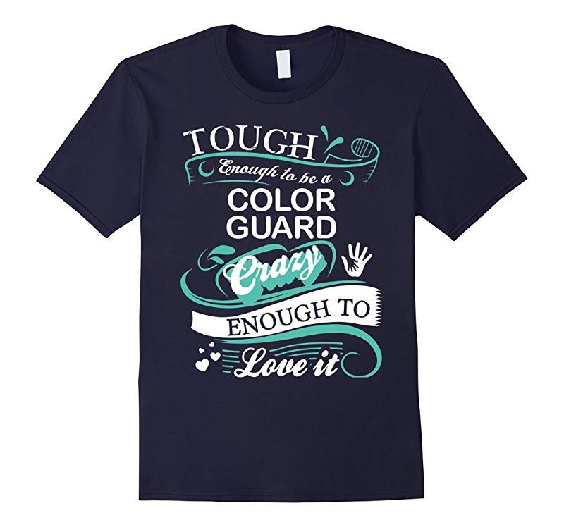 Great Gift T-Shirt for Color Guard Funny Quotes-RT