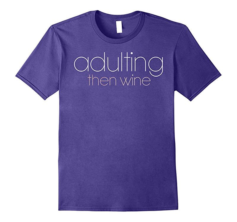 Adulting Then Wine Thin Script White Gold Graphic T-Shirt-RT