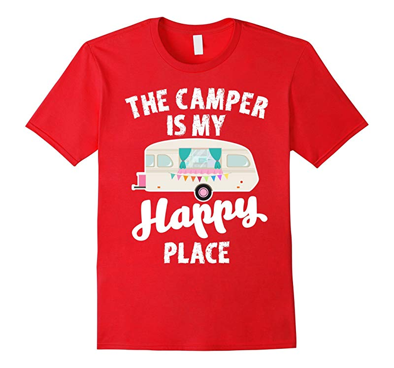 The Camper Is My Happy Place Shirt Funny Camping Quote Gift-RT