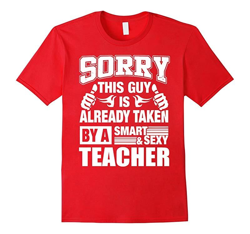 Mens Teacher shirt Teachers gift  THIS GUY IS TAKEN BY TEACHER-RT