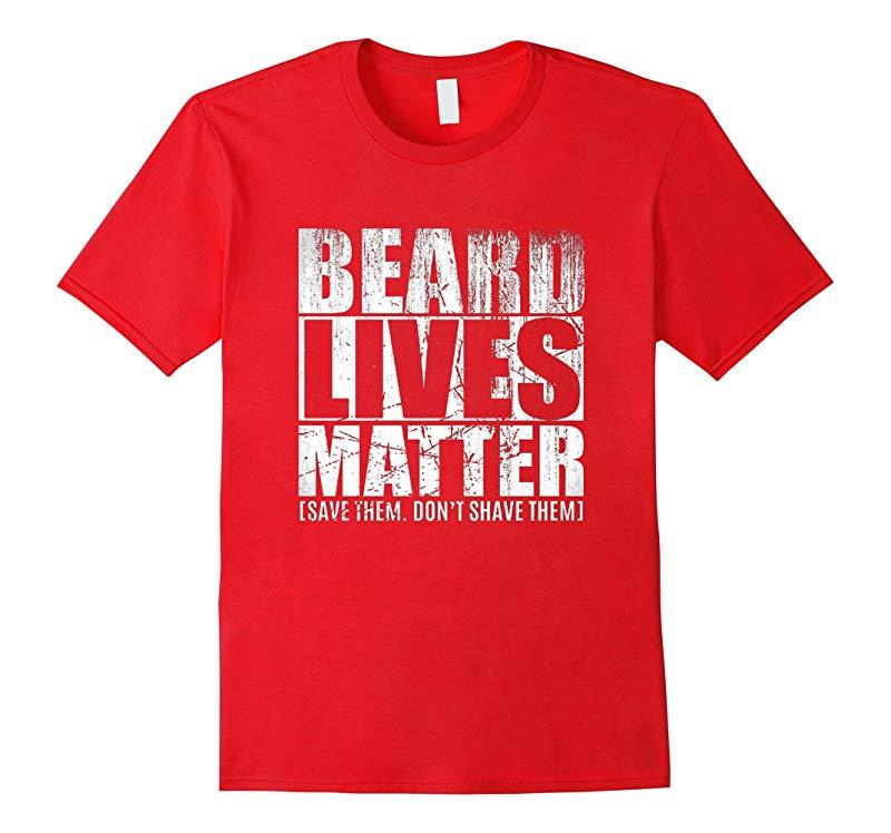 Beard shirts for Men BEARD LIVES MATTER funny T shirt-RT