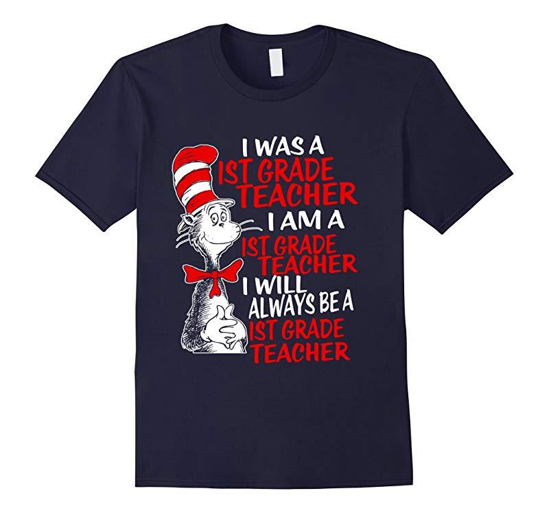 1st Grade Teacher I Will Always be a 1st Grade Teacher Shirt-RT