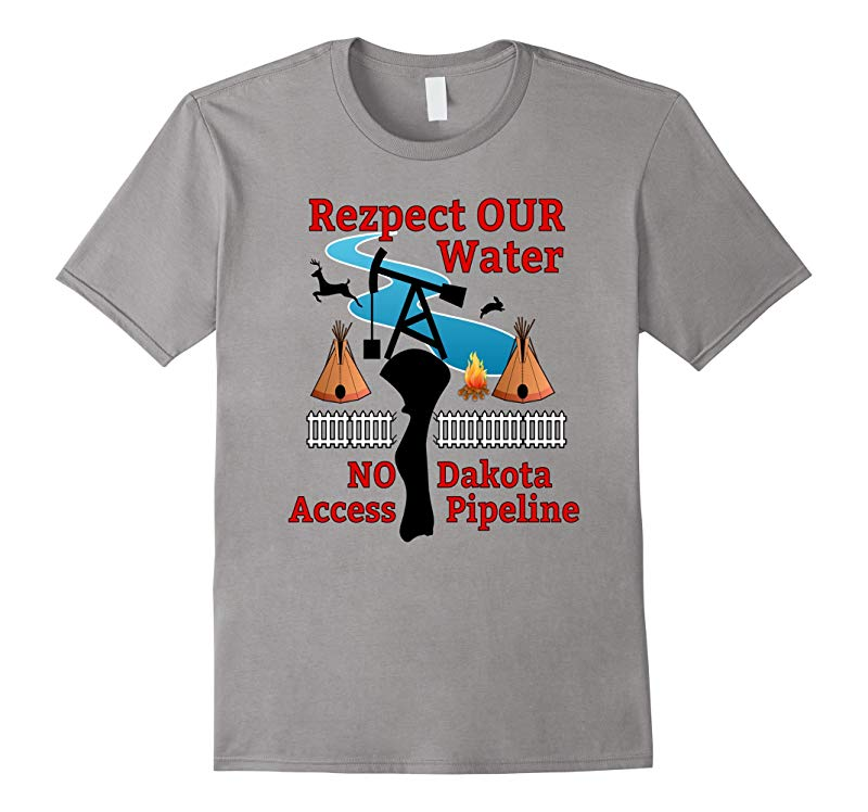 Rezpect Our Water - Standing Rock - NO DAPL T-Shirt-RT
