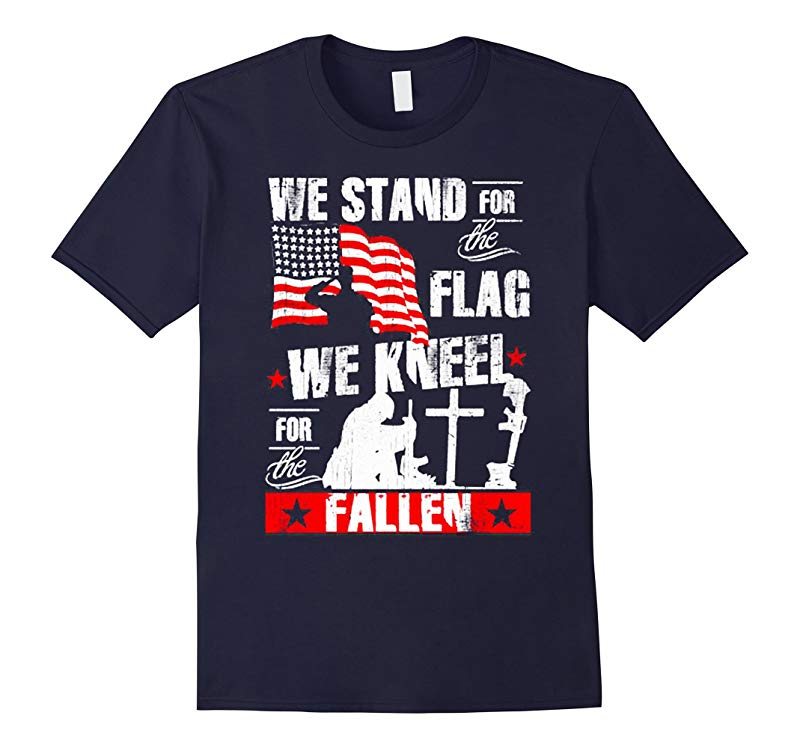 Mens We stand for the flag We kneel for the fallen T-Shirt-RT