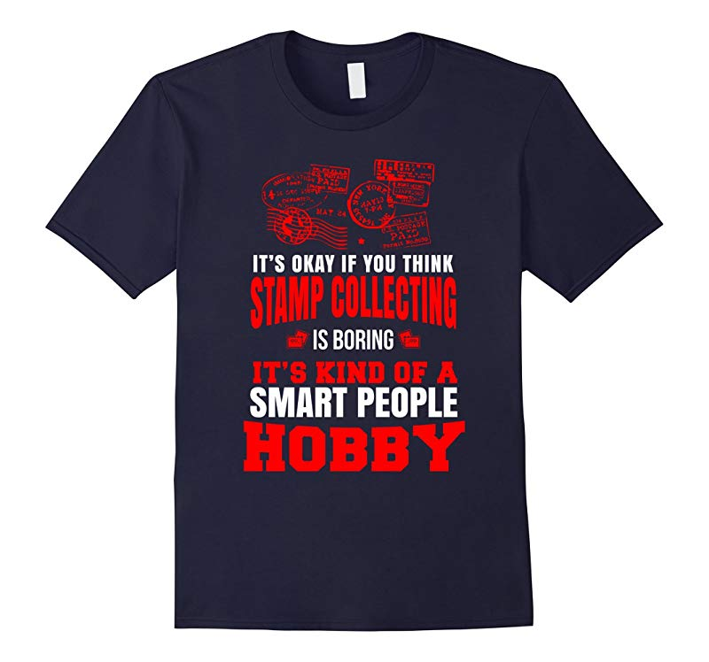 If You Think Stamp Collecting Is Boring T-Shirt-RT