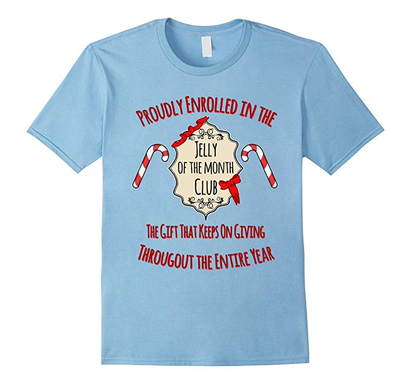 Proudly Enrolled in the Jelly of the Month Club Shirt-RT