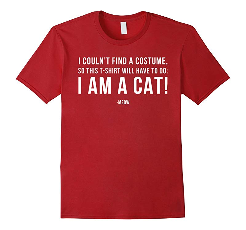 I Couldnt Find A Costume So Im A Cat -Meow Halloween Tee-RT