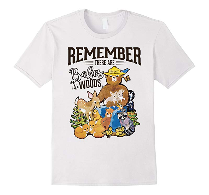Remember There Are Babes In The Woods Tees Smokey Bear-axz