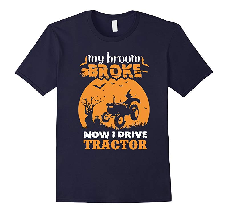 My Broom Broke Now I Drive Tractor Halloween T-Shirt-RT