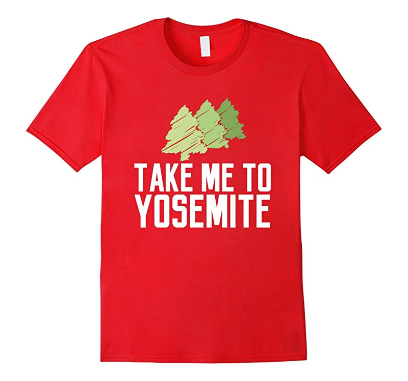 Take me to Yosemite Love Park Green National Campus T-shirt-RT