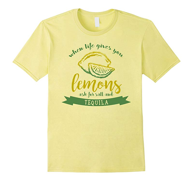 When Life Gives You Lemons Salt Tequila T Shirt-Vaci