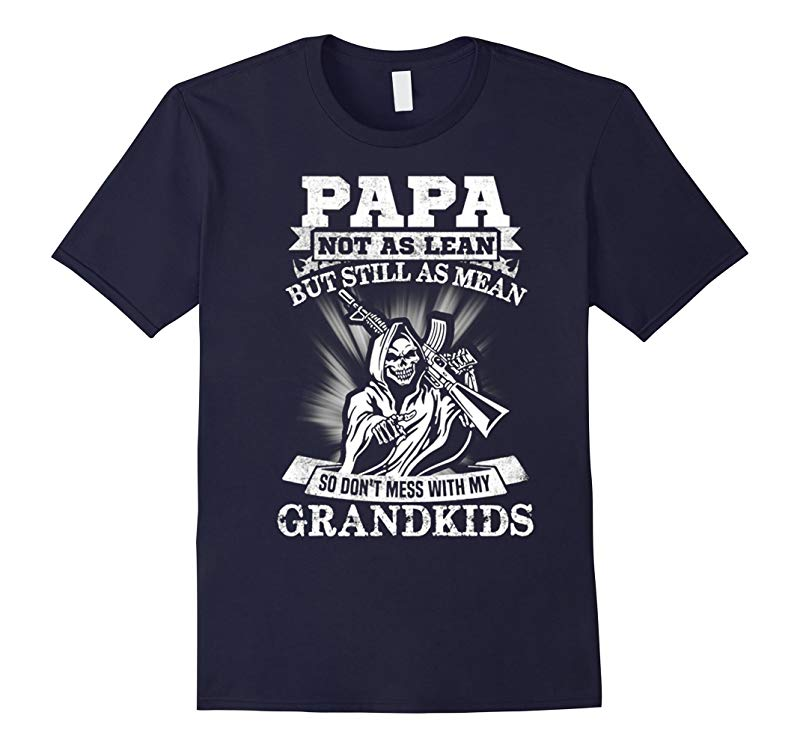 Papa Not as Lean But Still As Mean Shirt-RT