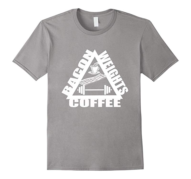 Bacon Weights Coffee Bacon tshirt Bacon Gifts Gym Workout-RT