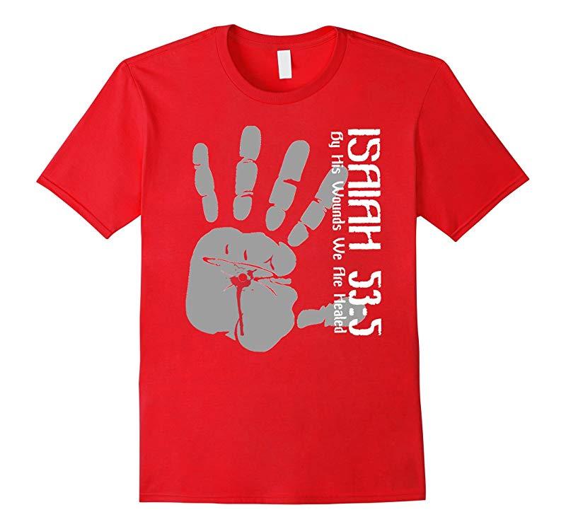 Christian Religious Faith T Shirt Isaiah 535 We Are Healed-RT