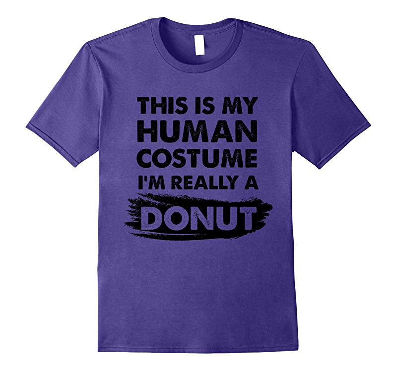 This Is My Human Costume Im Really a Donut Halloween Shirt-TJ