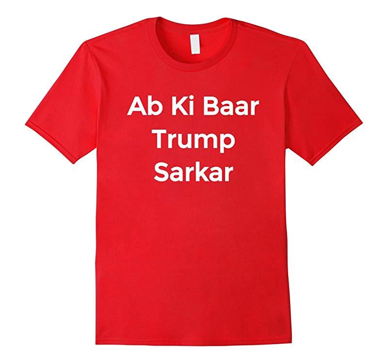 Ab Ki Baar Trump Sarkar T-Shirt-RT