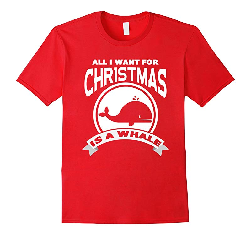 All I Want For Christmas Is A Whale T-Shirt Christmas Gift-ANZ