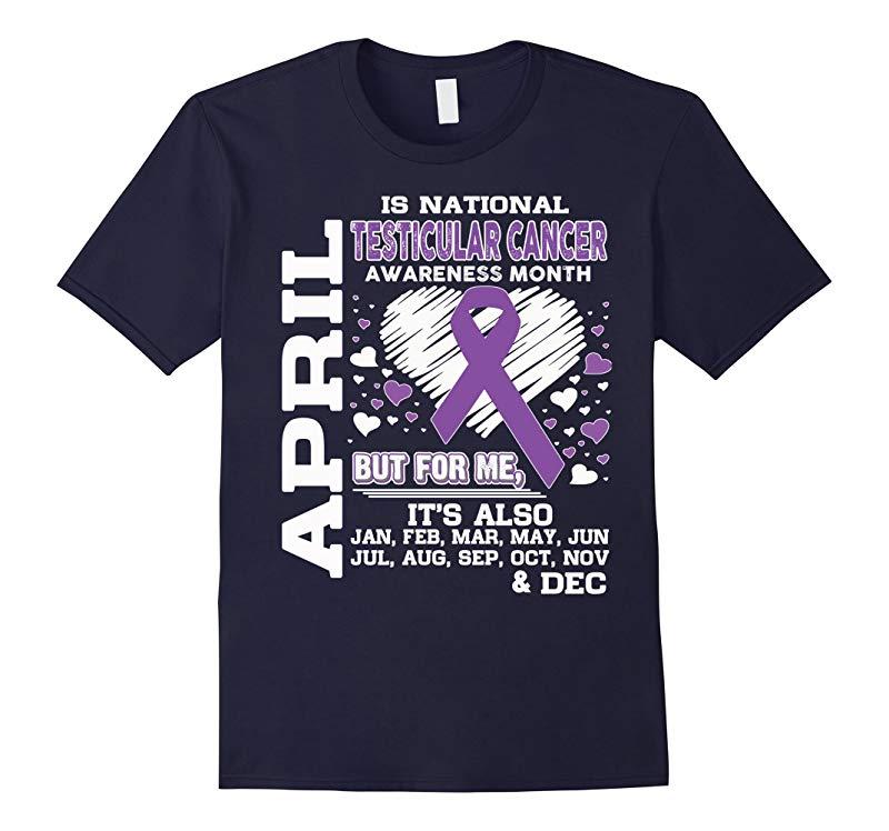 April is National Testicular Cancer Awareness Month shirt-CD