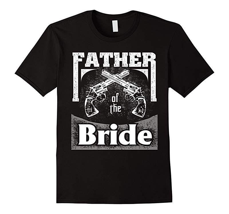 Funny Father Bride Gifts Shirt Father Gifts Wedding-RT