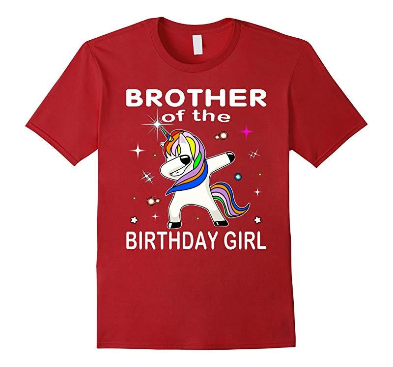 Brother Of The Birthday Girl Unicorn Dabbing Shirt Gifts Fun-RT