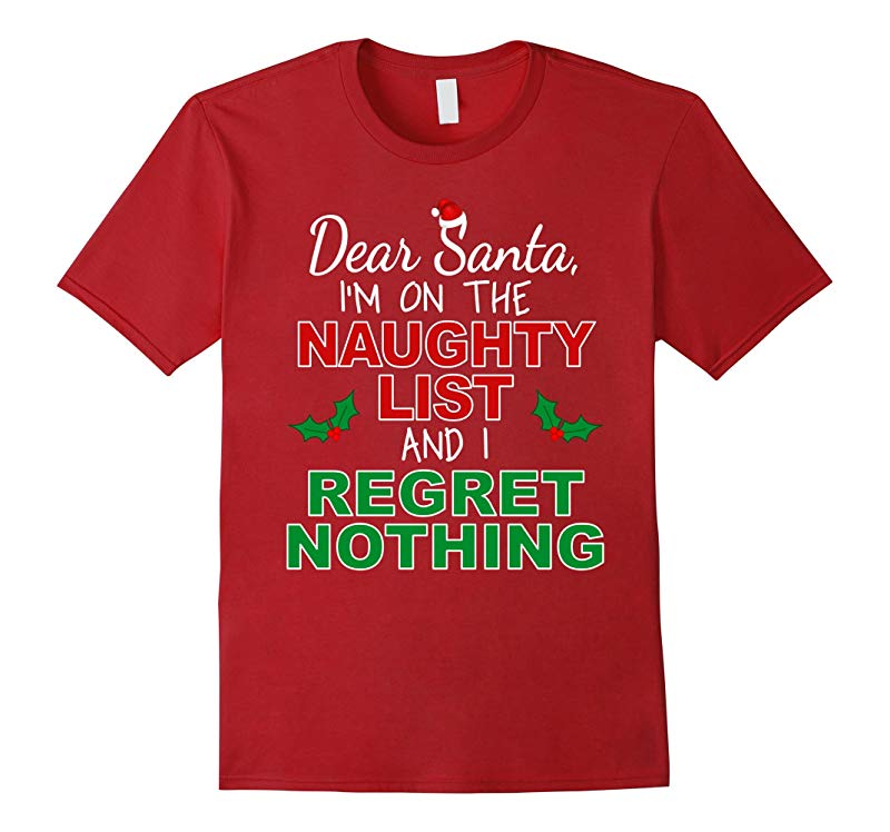 Dear Santa I'm on the Naughty List and I Regret Nothing-BN