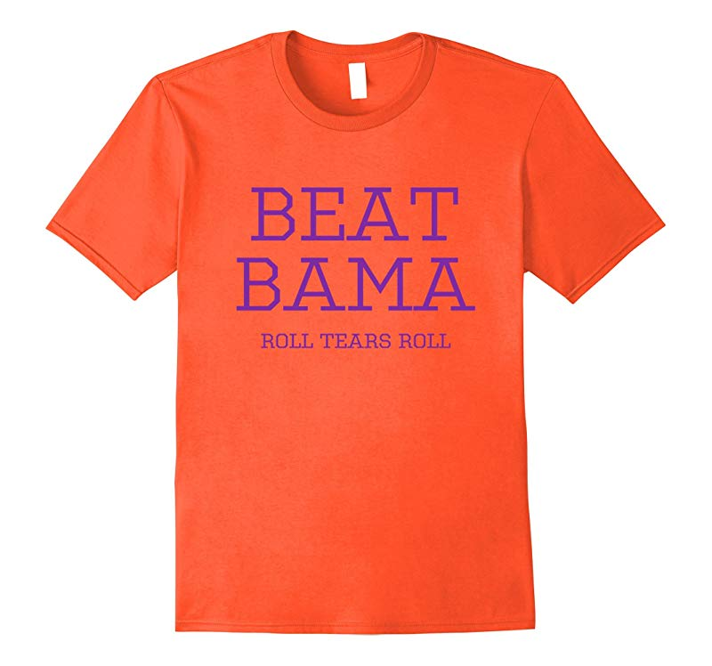 BEAT BAMA - Roll Tears Roll - Clemson Shirt-RT
