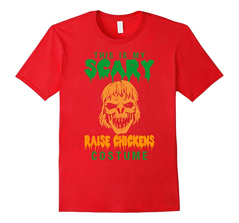 This Is My Scary Raise Chickens Costume Halloween T-Shirt-RT